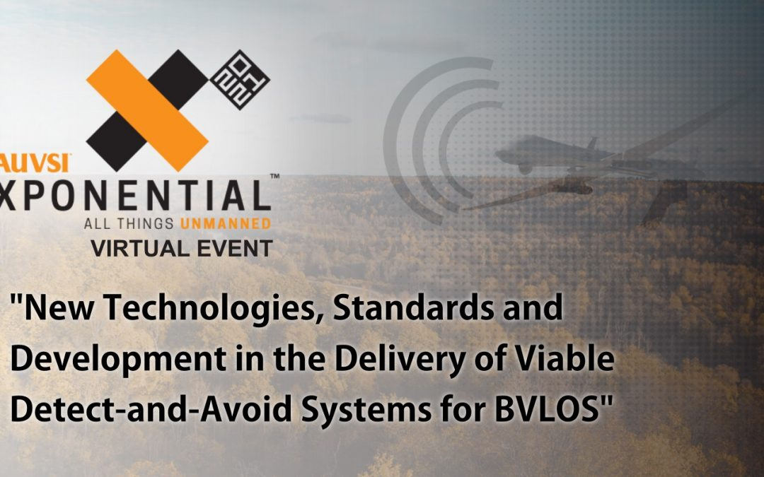 "Vigilant Aerospace Joining a Panel of Speakers at 2021 AUVSI XPONENTIAL: ""New Technologies, Standards & Development in the Delivery of Viable Detect-and-Avoid Systems for BVLOS Commercial UAS"""