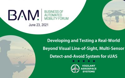 "Vigilant Aerospace Presenting ""Developing & Testing a Real-World BVLOS Multi-Sensor DAA System for sUAS at 2021 AUVSI BAM Forum"