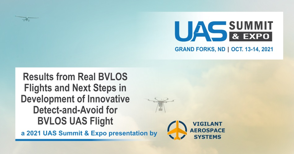 """Vigilant Aerospace CEO Presenting """"Results from BVLOS Flights and Next Steps in Detect-and-Avoid"""" at Upcoming 2021 UAS Summit and Expo"""